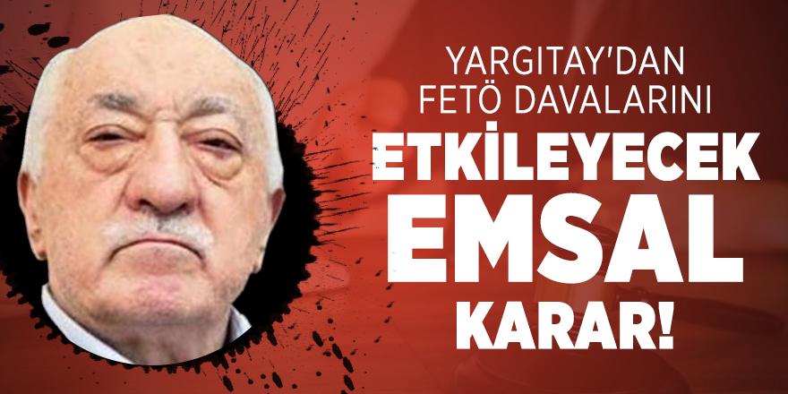 Yargıtay'dan FETÖ davalarını etkileyecek emsal karar!