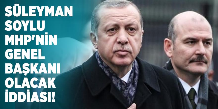 Süleyman Soylu MHP'nin Genel Başkanı  olacak iddiası!