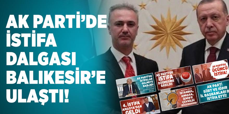 Son dakika: AK Parti Balıkesir İl Başkanı istifa etti