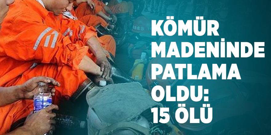 O ülkede kömür madeninde patlama oldu: 15 ölü