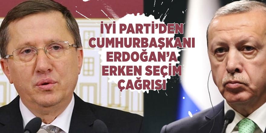 İYİ Parti'den Cumhurbaşkanı Erdoğan'a erken seçim çağrısı yapıldı!