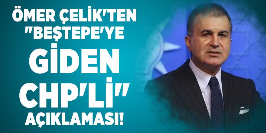 """Ömer Çelik'ten """"Beştepe'ye giden CHP'li"""" açıklaması!"""