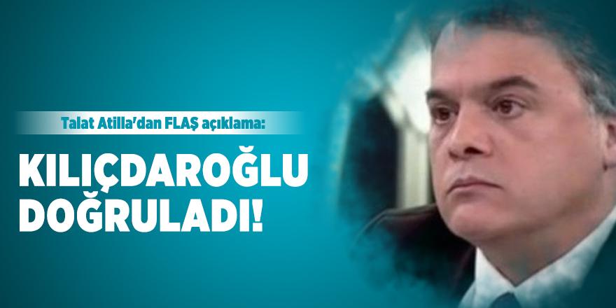 Talat Atilla'dan FLAŞ açıklama: Kılıçdaroğlu doğruladı!