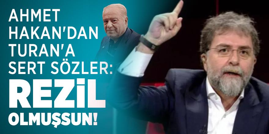 Ahmet Hakan'dan Turan'a sert sözler: Rezil olmuşsun!