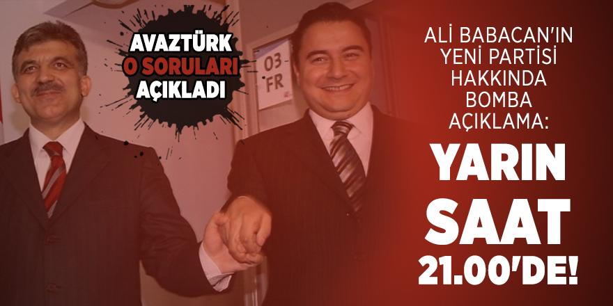 Ali Babacan'ın yeni partisi hakkında bomba açıklama: Yarın saat 21.00'de!
