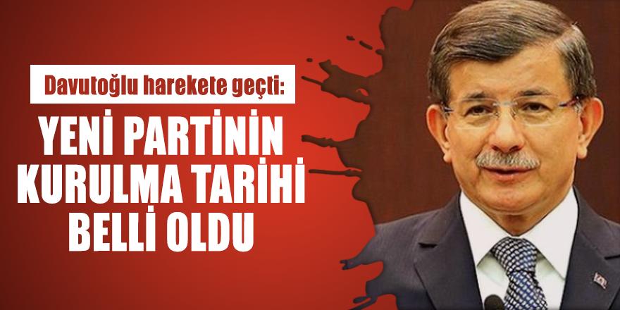 Davutoğlu harekete geçti: Yeni Partinin kurulma tarihi belli oldu