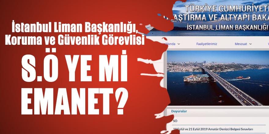 İstanbul Liman Başkanlığı'nda neler oluyor?