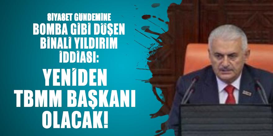 Siyaset gündemine bomba gibi düşen Binali Yıldırım iddiası: Yeniden TBMM Başkanı olacak!