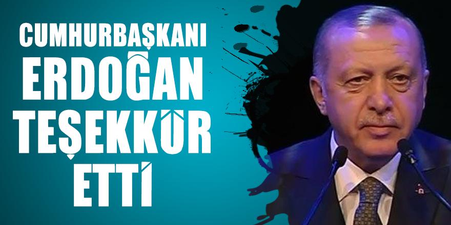 Cumhurbaşkanı Erdoğan teşekkür etti