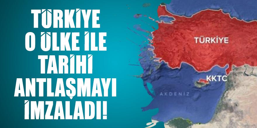Türkiye o ülke ile tarihi antlaşmayı imzaladı!