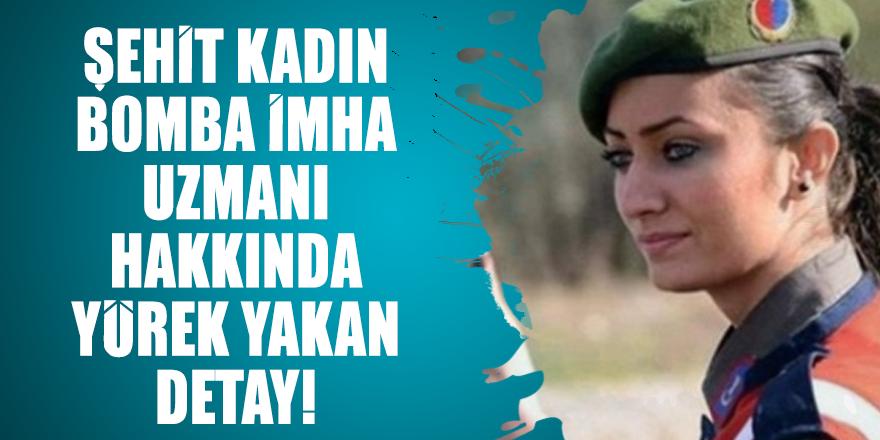 Şehit kadın bomba imha uzmanı hakkında yürek yakan detay!
