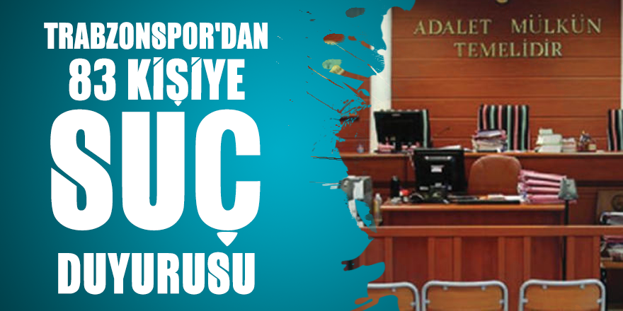 Trabzonspor'dan 83 kişiye suç duyurusu