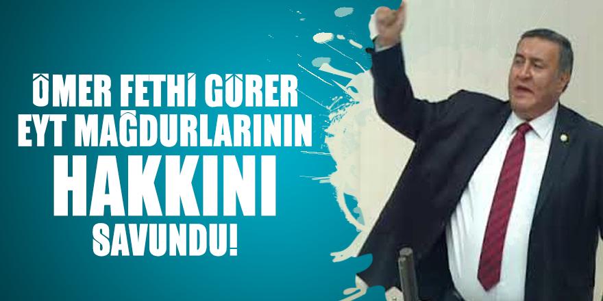 Ömer Fethi Gürer EYT mağdurlarının hakkını savundu!