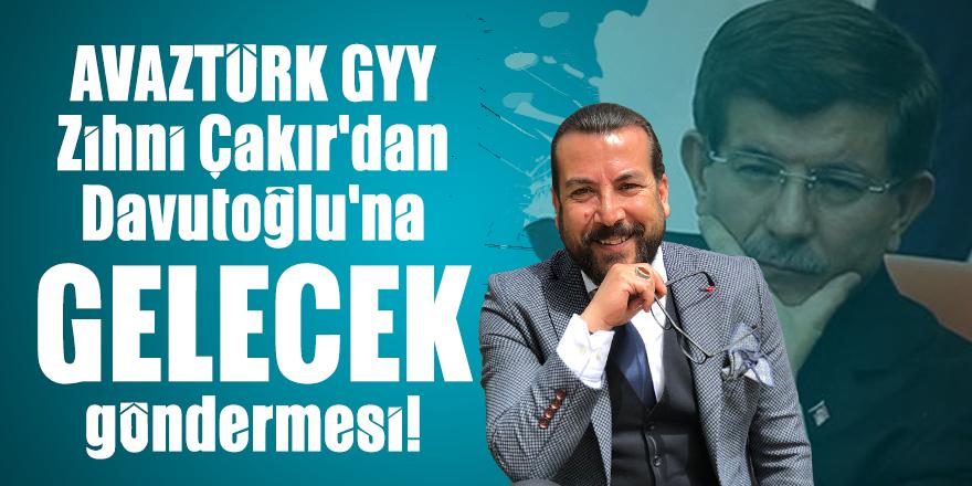 Zihni Çakır'dan Ahmet Davutoğlu'na GELECEK göndermesi!
