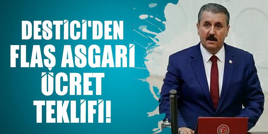 BBP Genel Başkanı Mustafa Destici'den flaş asgari ücret teklifi!