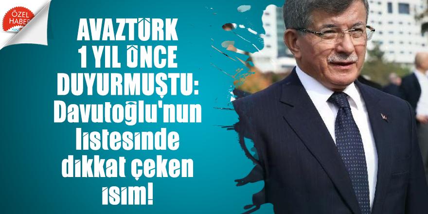 AVAZTÜRK 1 yıl önce duyurmuştu: Davutoğlu'nun listesinde dikkat çeken isim!
