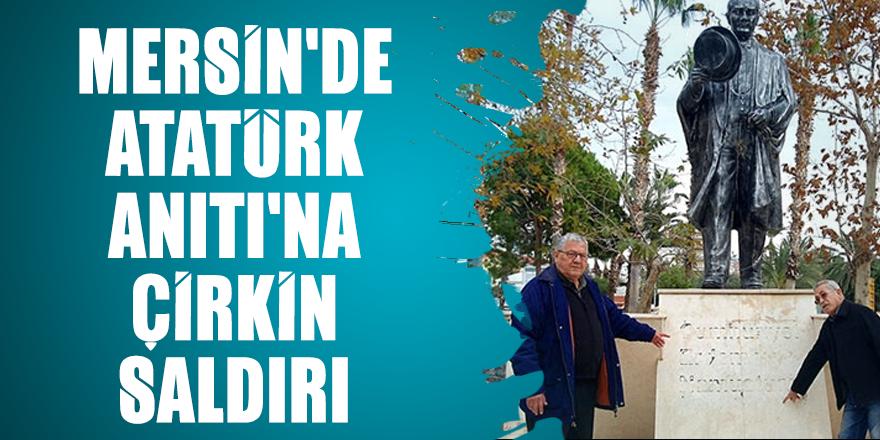 Mersin'de Atatürk Anıtı'na çirkin saldırı
