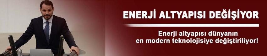 Bakan Albayrak: Enerji altyapısını değiştireceğiz