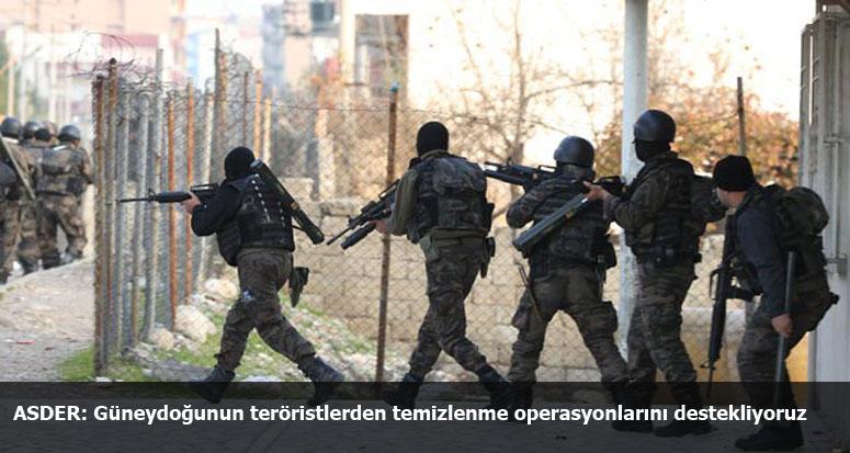 Güneydoğunun teröristlerden temizlenme operasyonlarını destekliyoruz