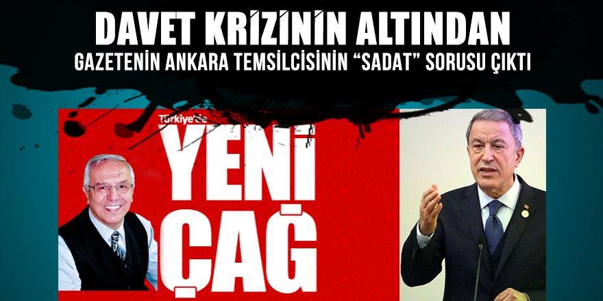 Yeniçağ'a DAVET krizinin altından Ankara Temsilcisi Uğuroğlu'nun SADAT sorusu çıktı!