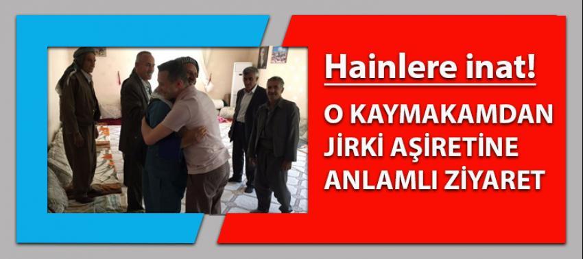 Kaymakam'dan Jirki aşiretine anlamlı ziyaret!