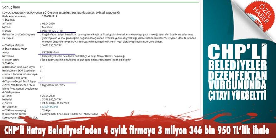 CHP'li Belediyeler dezenfektan vurgununda çıtayı yükseltti: Hatay 3 milyon 346 bin 950 TL