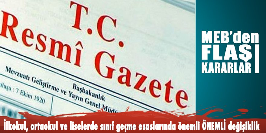 MEB'den FLAŞ kararlar: Resmi Gazete'de yayımlandı