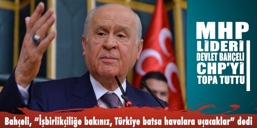 MHP Lideri Bahçeli CHP'yi İŞBİRLİKÇİ ilan etti
