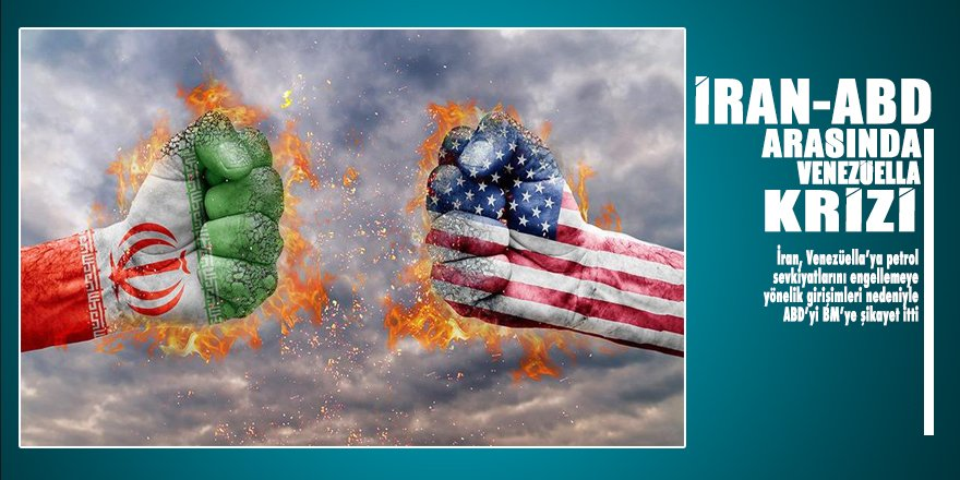 İran ve ABD arasında Venezüella krizi: BM'ye şikayet ettiler
