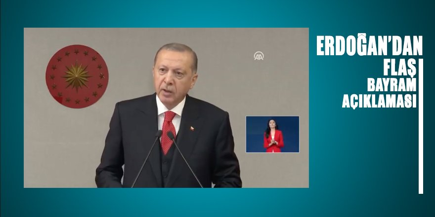 Erdoğan, hükümetin Bayram kararını açıkladı