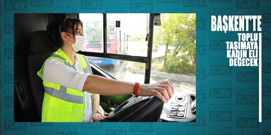 Başkentte toplu taşımaya kadın eli