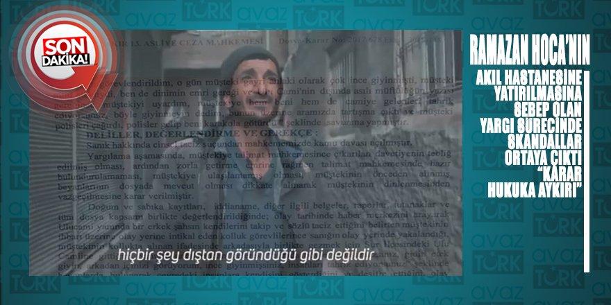 Ramazan Hoca'yı KADININ BEYANIYLA Akıl Hastanesine yatıran mahkeme kararı HUKUKA AYKIRI çıktı