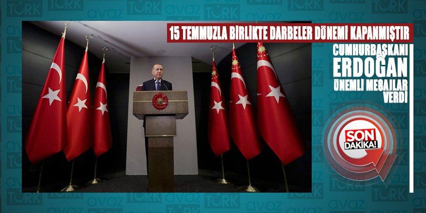 Cumhurbaşkanı Erdoğan: Türkiye'de darbeler dönemi kapanmıştır