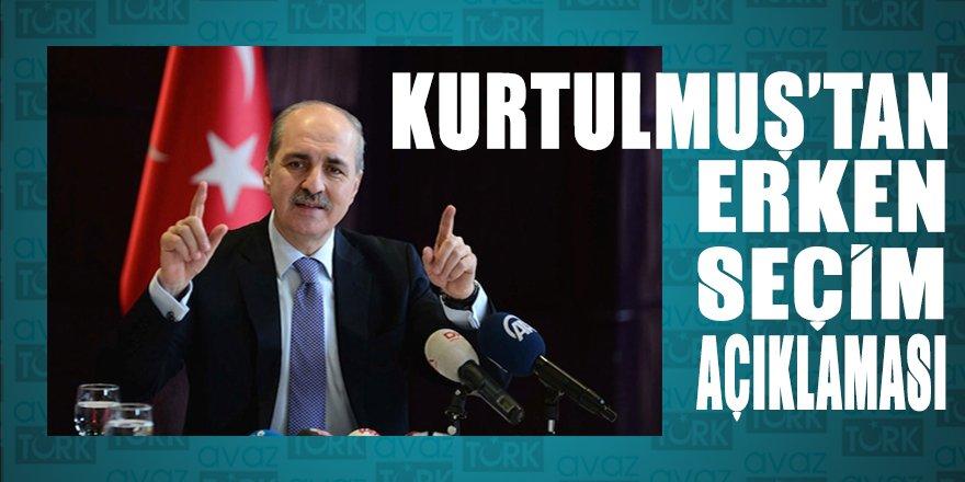 Erken seçim tartışmalarına AK Parti Genel Başkanvekili Kurtulmuş da katıldı