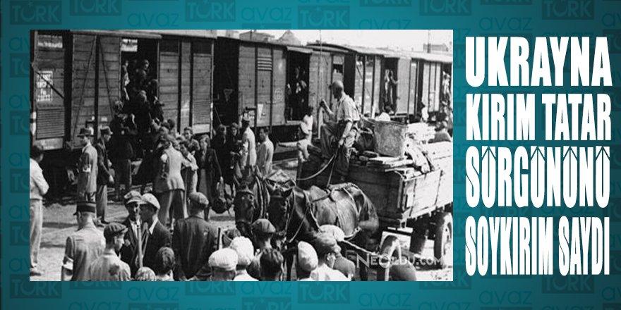 Ukrayna Parlamentosu Büyük Kırım Tatar Sürgünü'nü 'soykırım olarak tanıdı'