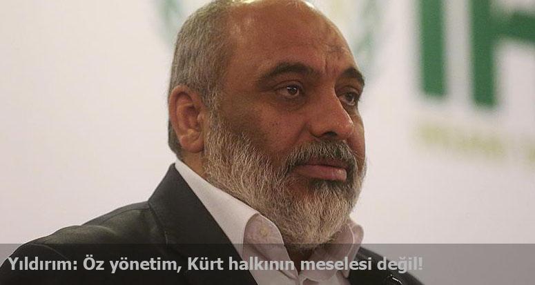 Yıldırım:  Öz yönetim, Kürt halkının meselesi değil!