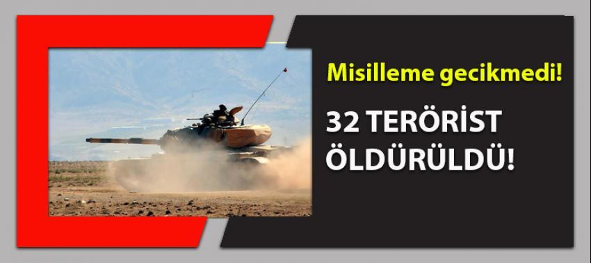 Misilleme gecikmedi! 32 terörist öldürüldü
