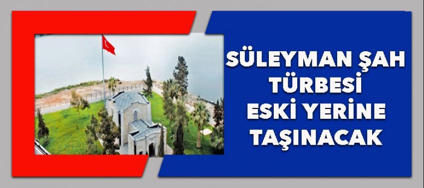 Çavuşoğlu: Süleyman Şah Türbesi eski yerine taşınacak