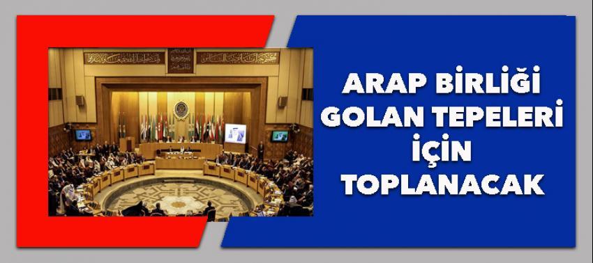 Arap Birliği Golan Tepeleri için toplanacak