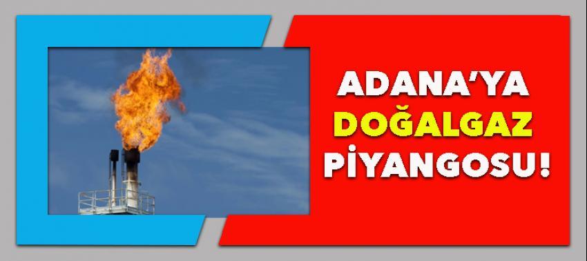 Adana'ya doğalgaz piyangosu