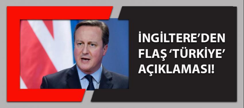 İngiltere'den flaş 'Türkiye' açıklaması!