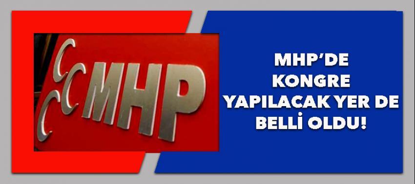 MHP'de kongrenin gerçekleşeceği yer de belli oldu!