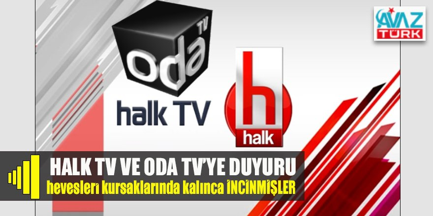 HALK TV VE ODATV'YE DUYURU