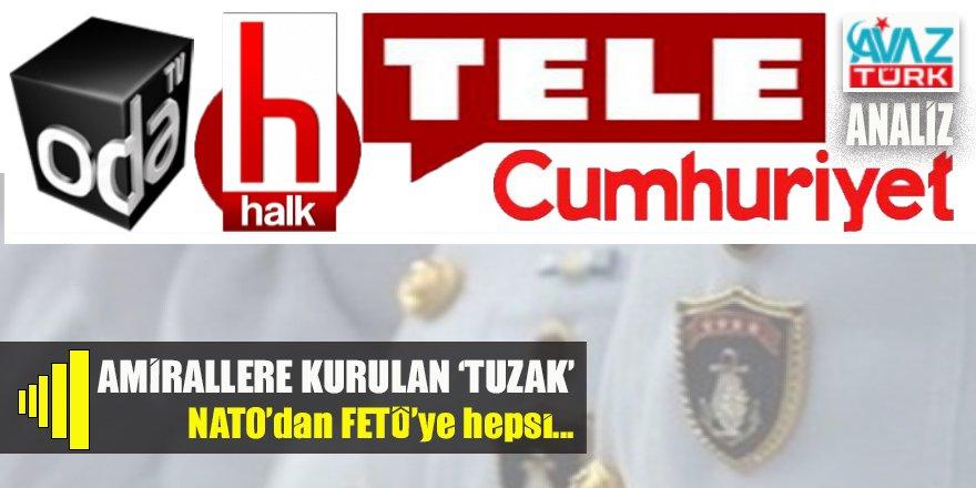 'Amirallere kurulan tuzak': NATO/FETÖ muhtırası