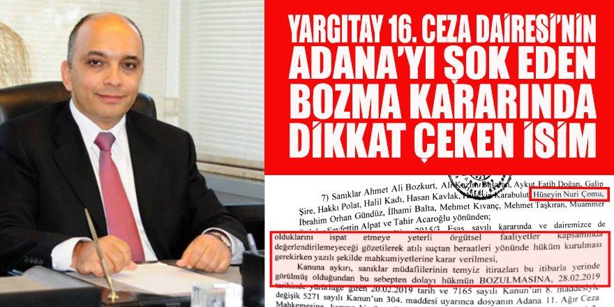 Yargıtay 16. Ceza Dairesi'nin Adana'daki FETÖ davasına dair şok eden BOZMA kararında dikkat çeken isim!
