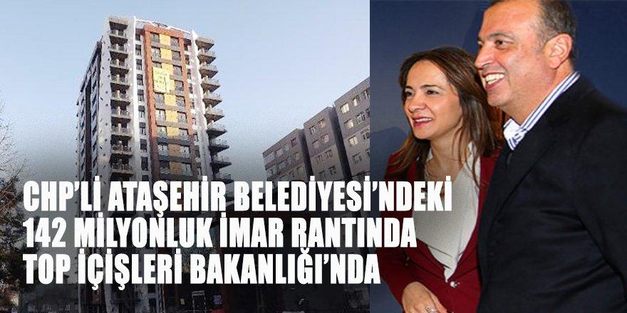 Ataşehir'de 142 milyonluk 'İMAR RANTI'nda top İçişleri Bakanlığı'nda