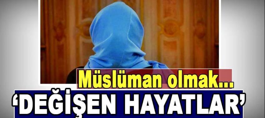 Değişen Hayatlar: Müslüman olmak