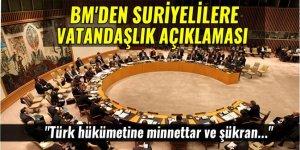 BM'den Suriyelilere vatandaşlık açıklaması