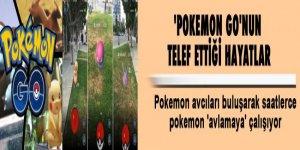 'Pokemon Go'nun telef ettiği hayatlar