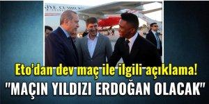 Antalyaspor'un Kamerunlu yıldızı Eto'o: Maçın yıldızı Erdoğan olacak